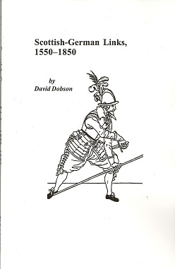 Scottish-German Links, 1550-1850, Dobson, David