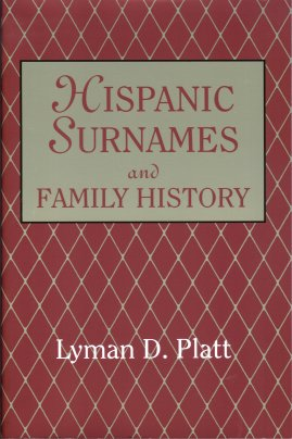 Hispanic Surnames And Family History, Platt, Lyman D.