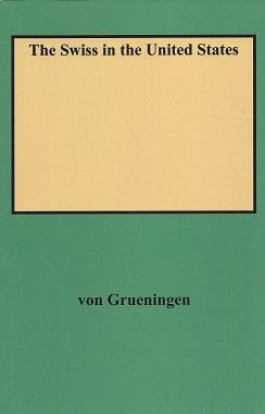 The Swiss in the United States, von Grueningen, John Paul