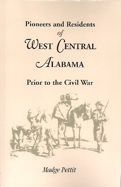 Pioneers and Residents of West Central Alabama Prior to the Civil War, Pettit, Madge