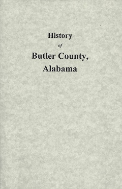 History of Butler County, Alabama:  From 1815- to 1885, Little, John Buckner