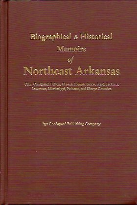 Biographical and Historical Memoirs of Northeast Arkansas, Goodspeed Publishing Company