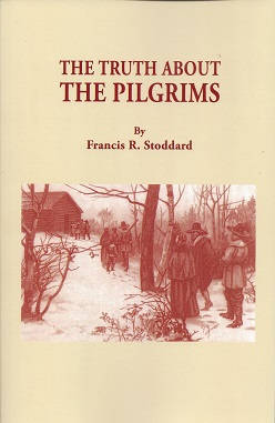 The Truth about the Pilgrims, Stoddard, Francis R.