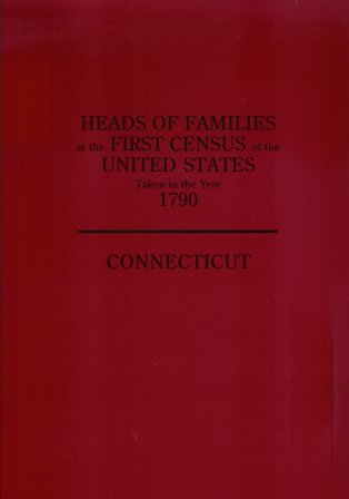 Image for Heads of Families At the First Census of the United States Taken in the Year 1790:  Connecticut