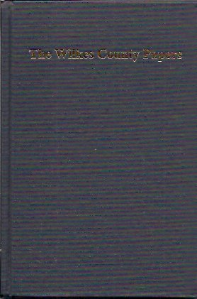 The Wilkes County Papers, 1773-1833  A Compilation of the Genealogical Information Found in Collections of Loose Court, Estate, Land, School, Military, Marriage, and Other Records of the, Davis, Robert Scott