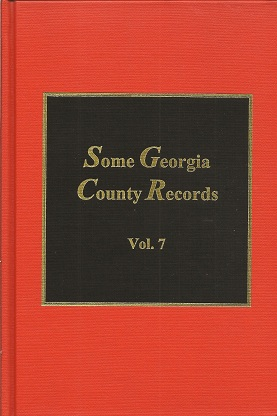 Some Georgia County Records  Being Some of the Legal Records of Clarke, Dawson, Habersham, Franklin, Lincoln, & Oglethorpe Counties, Lucas, S. Emmett;
