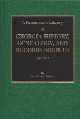 A Researcher's Library of Georgia History, Genealogy, and Records Sources,, Davis, Robert Scott