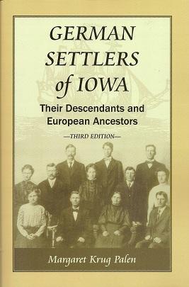 German Settlers of Iowa:  Their Descendants and Their European Ancestors, Palen, Margaret Krug