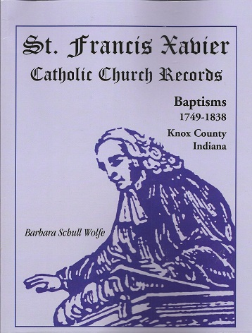 St. Francis Xavier Catholic Church Records:  Baptisms, 1749-1838, Knox County, Indiana, Wolfe, Barbara Schull