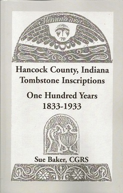 Hancock County, Indiana Tombstone Inscriptions:  One Hundred Years, 1833-1933, Baker, Sue