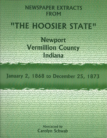 Newspaper Extracts from the Hoosier State, Newport, Vermillion County, Indiana, Schwab, Carolyn