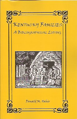 Kentucky Families:  A Bibliographic Listing of Books About Kentucky Families, Hehir, Donald M.