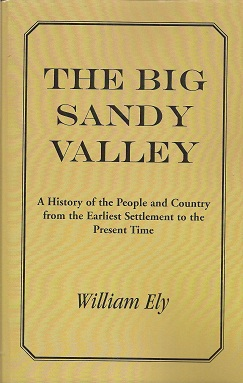 The Big Sandy Valley:  A History of the People and Country from the Earliest Settlement to the Present, Ely, William