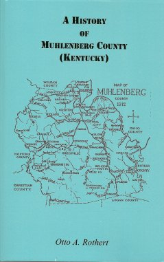 A History of Muhlenberg County (Kentucky), Rothert, Otto A