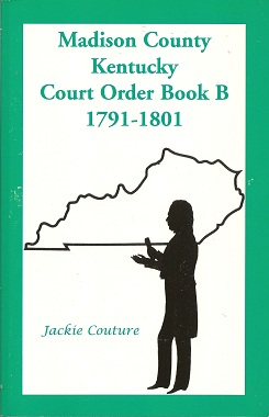 Madison County, Kentucky, Court Order Book B, 1791-1801, Couture, Jackie