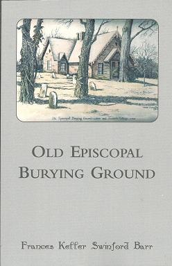 Old Episcopal Burying Ground, Barr, Frances Keller Swinford; Birchfield, James D.