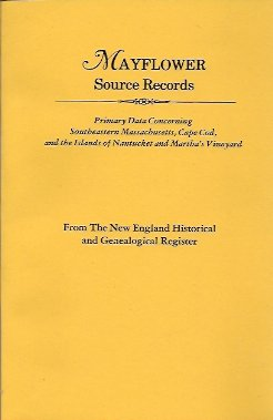 Mayflower Source Records Primary Data Concerning Southeastern Massachusetts, Roberts (Introduction by), Gary Boyd
