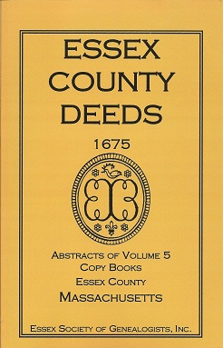 Essex County Deeds 1675, Abstracts of Volume 5, Copy Books, Essex County, Massachusetts, Essex Society of Genealogists Inc