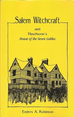 "Salem Witchcraft and Hawthorne's ""House of the Seven Gables"", Robinson, Enders A."