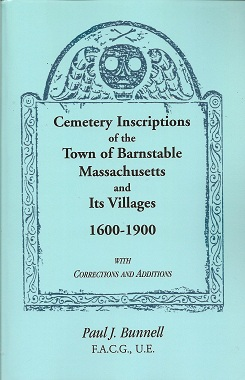 Cemetery Inscriptions of the Town of Barnstable, Massachusetts, and its Villages, 1600-1900, with Corrections and Additions, Bunnell, Paul J.