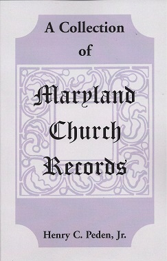 A Collection of Maryland Church Records, Peden Jr., Henry C.