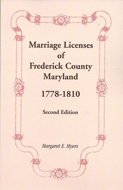 Marriage Licenses of Frederick County Maryland 1778-1810, Myers, Margaret E.