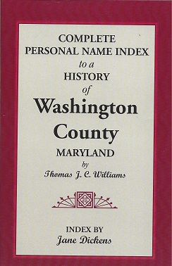 Complete Personal Name Index to a History of Washington County Maryland by Thomas J. C. Williams, Dickens, Jane