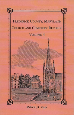 Frederick County, Maryland Church and Cemetery Records:, Fogle, Patricia A.