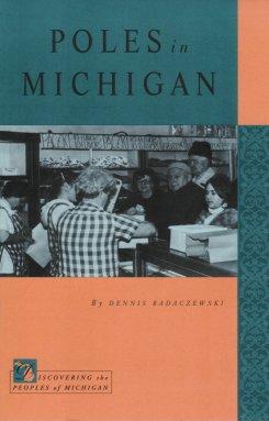 Poles In Michigan, Badaczewski, Dennis
