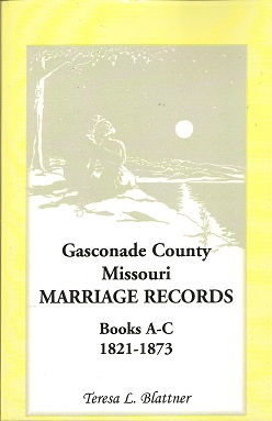Gasconade County, Missouri Marriage Records, Books A-C, 1821-1873, Blattner, Teresa