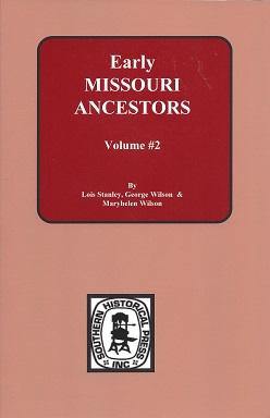 Early Missouri Ancestors, 1823 - 1832, Stanley, Lois; Wilson, George; Wilson, Maryhelen