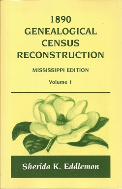 1890 Genealogical Census Reconstruction, Mississippi Edition, Volume 1, Eddlemon, Sherida K.