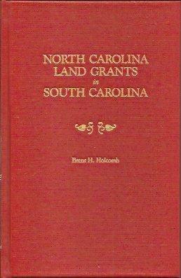 North Carolina Land Grants in South Carolina, Holcomb, Brent H.