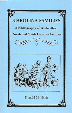Carolina Families: A Bibliography of Books About North & South Carolina Families, Hehir, Donald M.