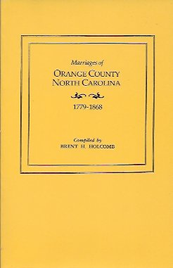 Marriages of Orange County, North Carolina, 1779-1868, Holcomb, Brent