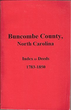 Buncombe County, North Carolina, Index to Deeds, 1783-1850, Wooley, James E.