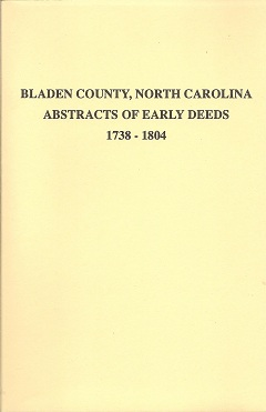 Bladen County, North Carolina, Abstracts of Early Deeds 1738-1804, Holcomb, Brent