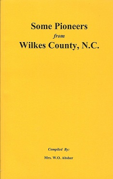 Some Pioneers from Wilkes County, North Carolina, Absher, W. O