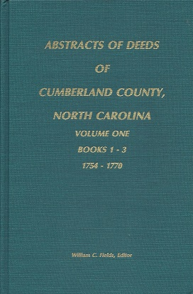 Image for Abstracts of Deeds of Cumberland County, North Carolina: Books 1 - 3 1754 - 1770
