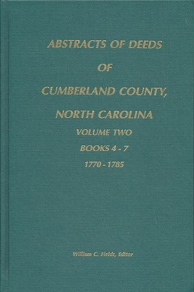 Image for Abstracts of Deeds of Cumberland County, North Carolina: Books 4 - 7 1770- 1785