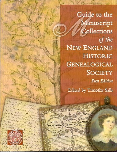 Guide to the Manuscript Collections of the New England Historic Genealogical Society, Salls (Editor), Timothy