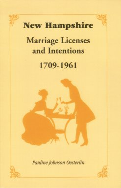 New Hampshire Marriage Licenses and Intentions 1709-1961