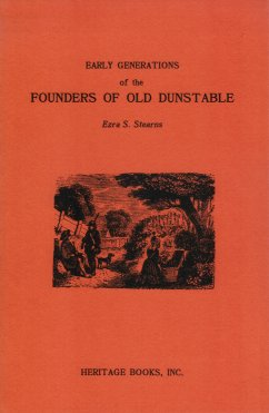 Early Generations of the Founders of Old Dunstable: Thirty Families, Stearns, Ezra S.