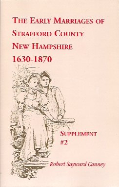 The Early Marriages of Strafford County, New Hampshire: Supplement #2, 1630-1870, Canney, Robert Sayward