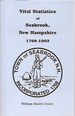 Vital Statistics of Seabrook, New Hampshire, 1768-1903, Jones, William H.