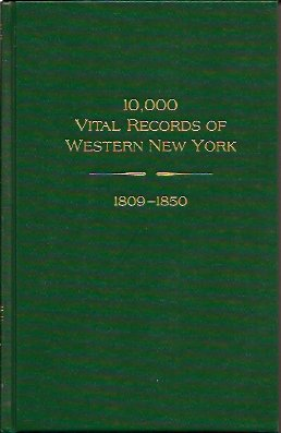 10,000 Vital Records of Western New York, 1809-1850, Bowman, Fred Q.
