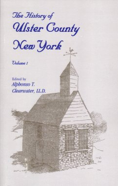 The History of Ulster County New York, Clearwater, Alphonso T.