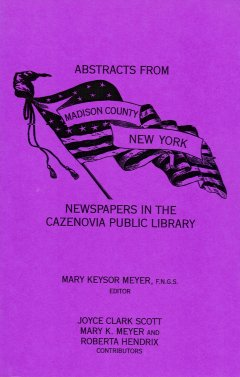 Image for Abstracts from Madison County New York Newspapers in the Cazenovia Public Library