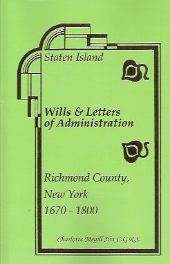 Staten Island Wills & Letters of Administration Richmond County, New York 1670-1800, Hix, Charlotte Megill