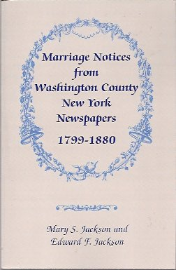 Marriage Notices from Washington Co. NY Newspapers, 1799-1880, Jackson, Mary Smith & Jackson, Edward